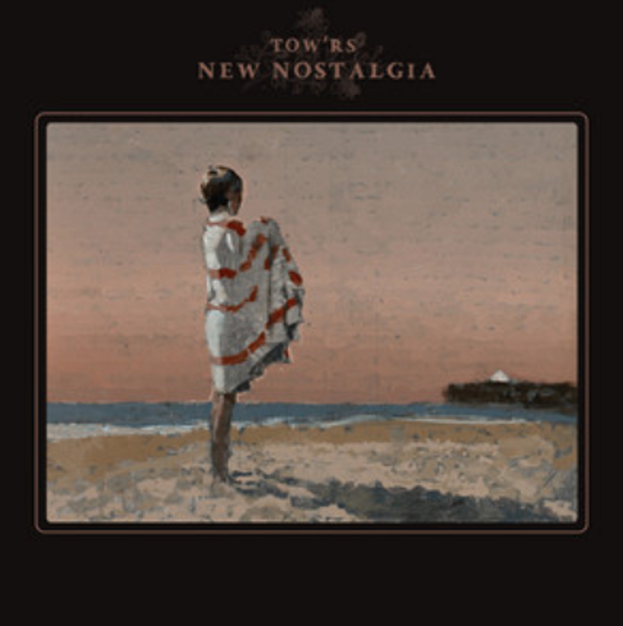 "Tow'rs new record ""New Nostalgia"" - out now"