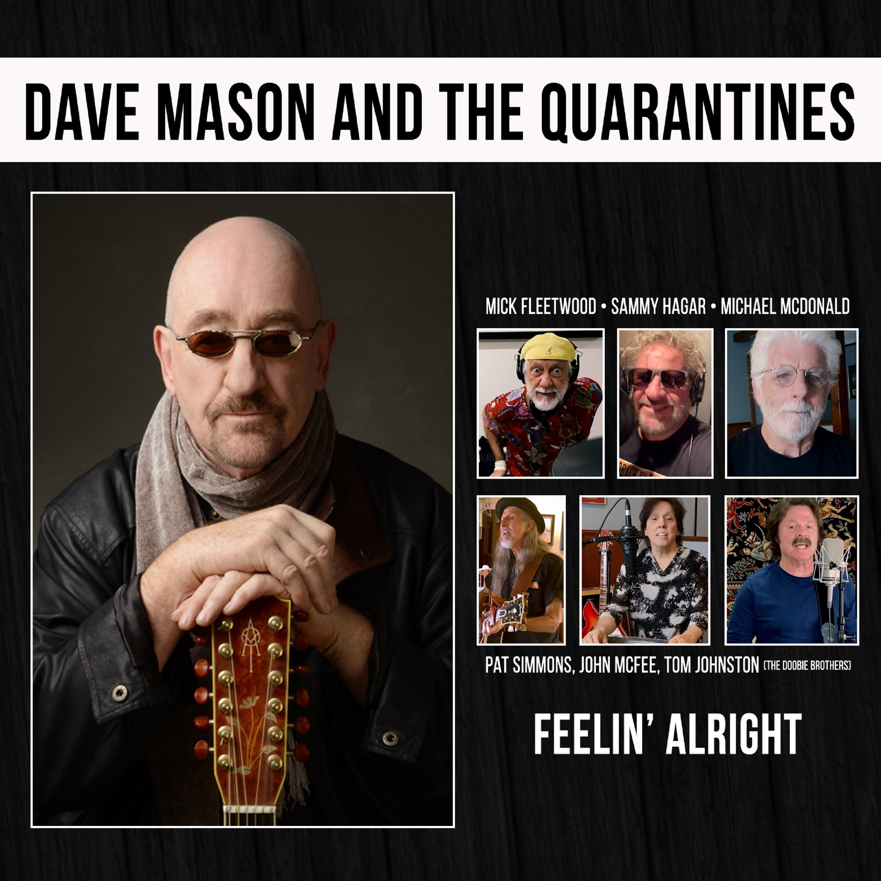 "Dave Mason & Mick Fleetwood, Michael McDonald, Sammy Hagar and Members of The Doobie Brothers Remake the Iconic ""FEELIN' ALRIGHT"""