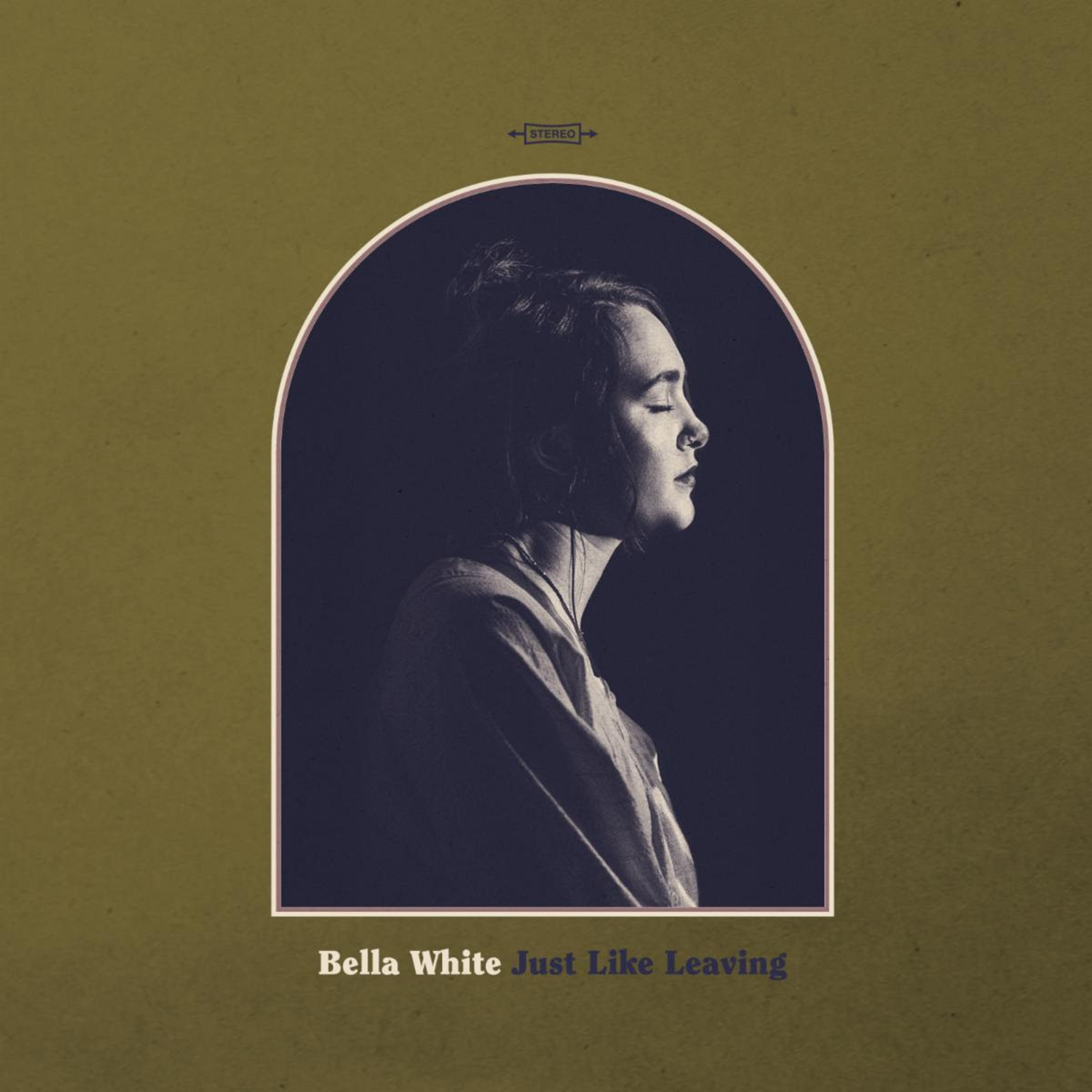 Bella White's Debut Album 'Just Like Leaving' Available now