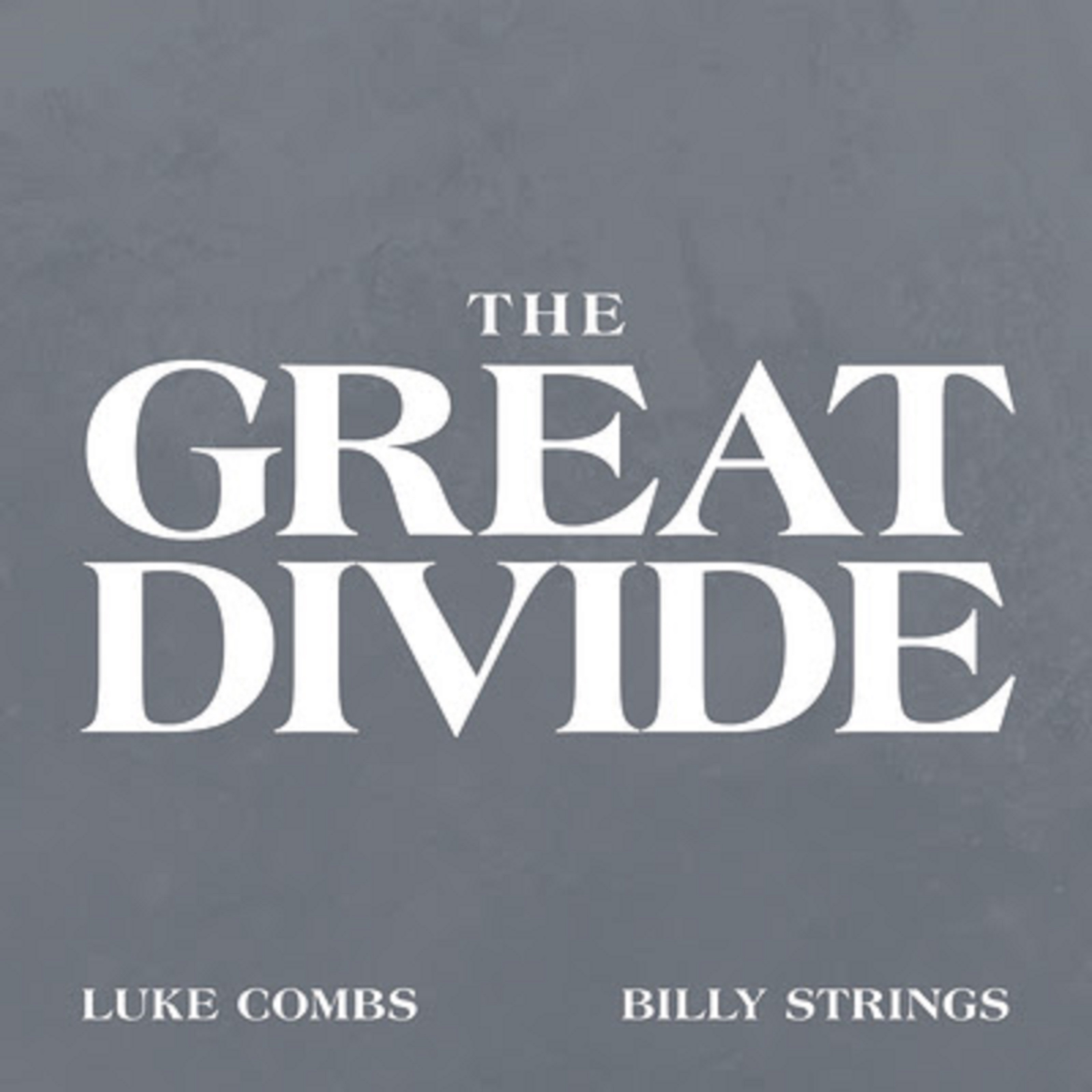 "Luke Combs and Billy Strings join forces on ""The Great Divide"""