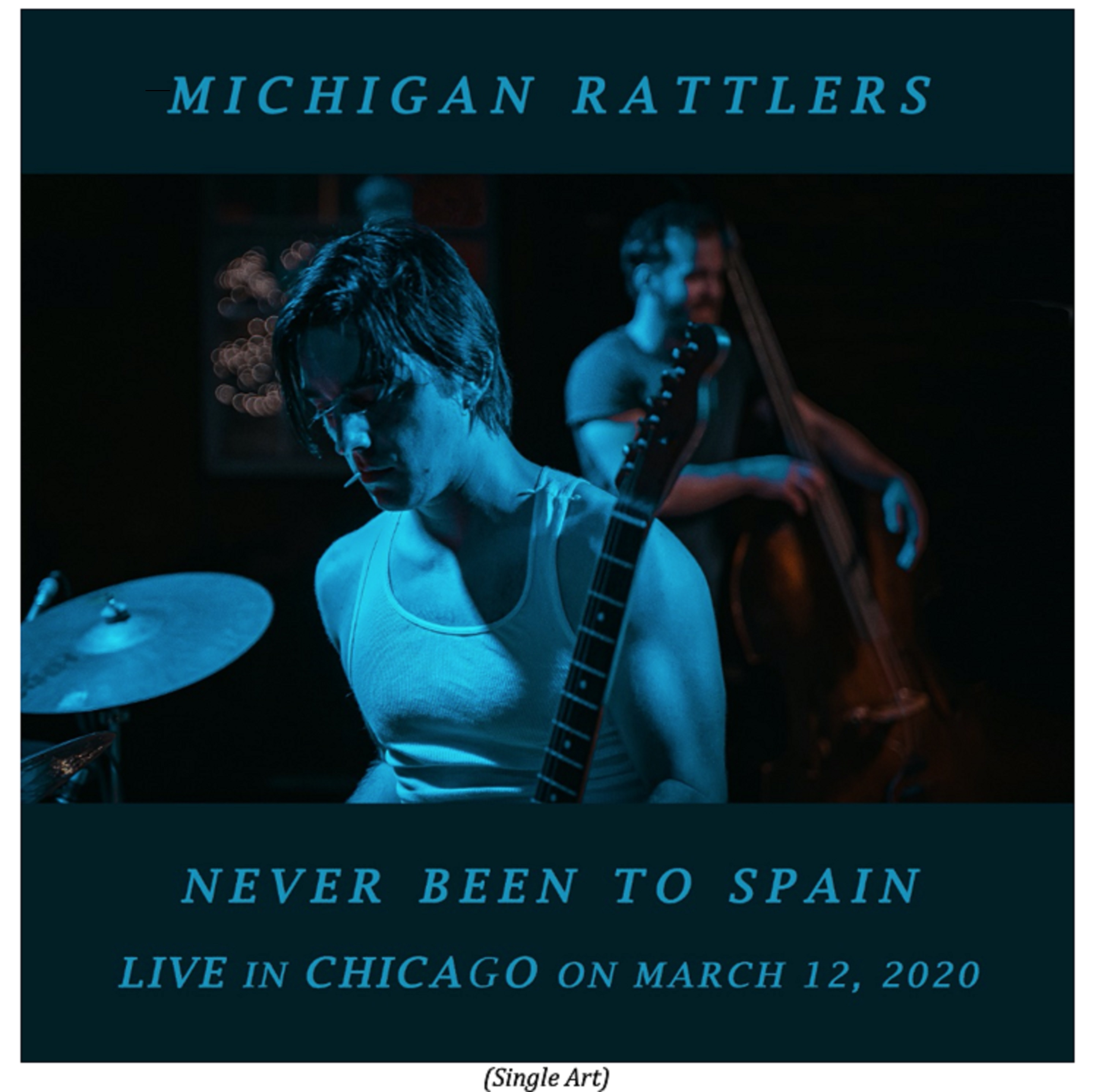 "Michigan Rattlers Release ""Never Been To Spain (Live in Chicago on March 12, 2020)"""