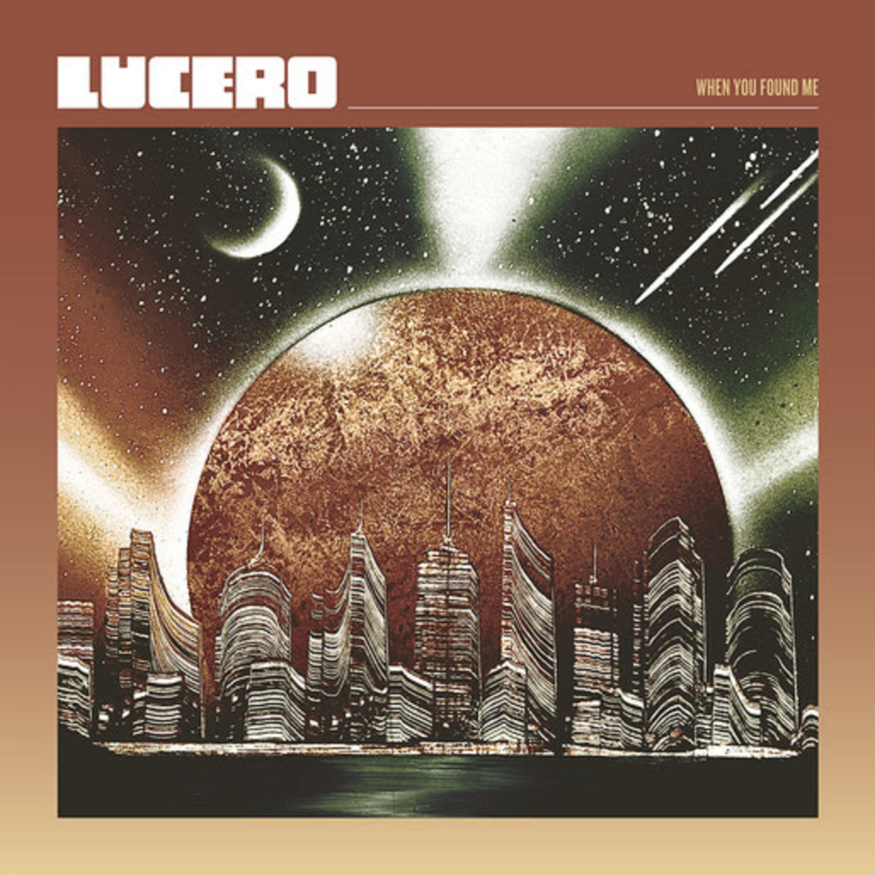 Lucero To Release When You Found Me January 29