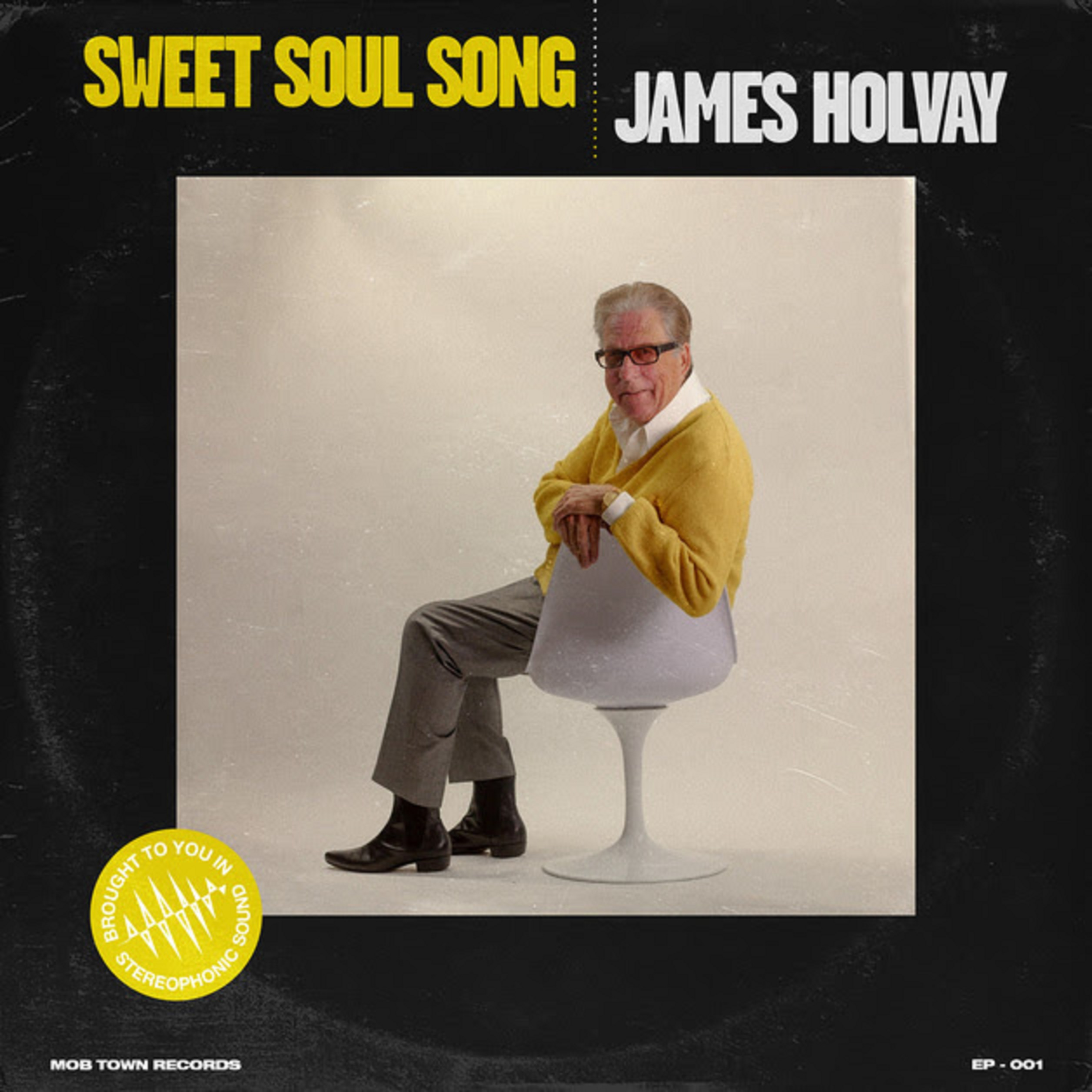 JAMES HOLVAY REVISITS THE CLASSIC WINDY CITY SOUND OF THE '60S ON HIS SWEET SOUL SONG EP