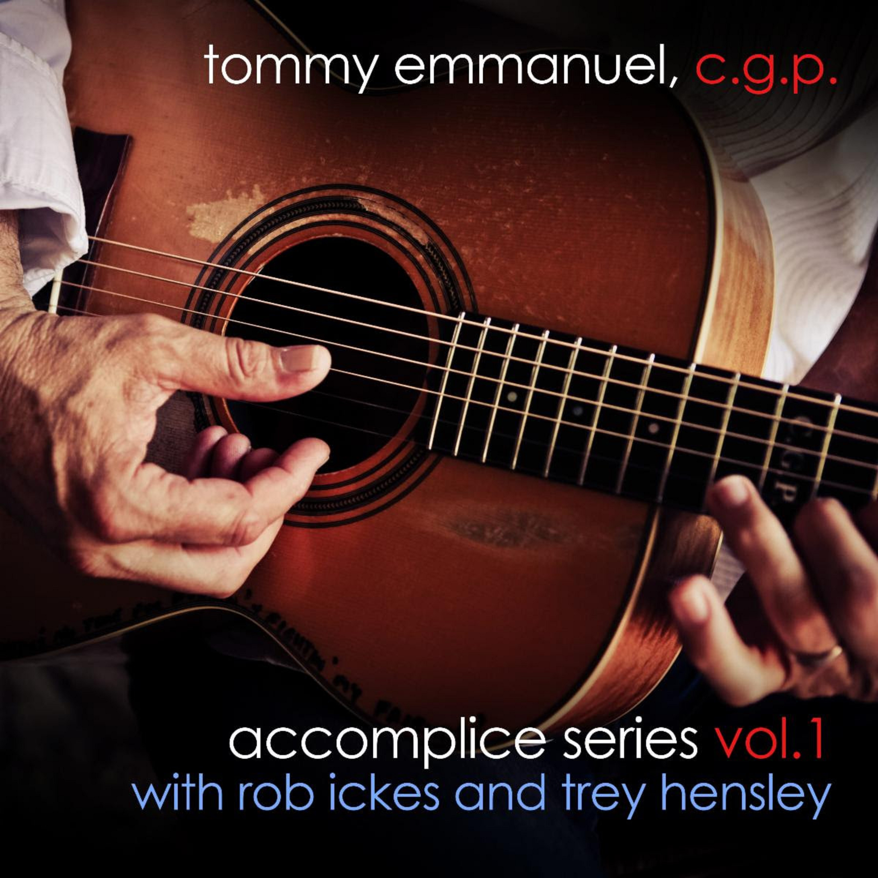TOMMY EMMANUEL To Release New Ep 'Accomplice Series Volume 1 With Rob Ickes & Trey Hensley' 5/7