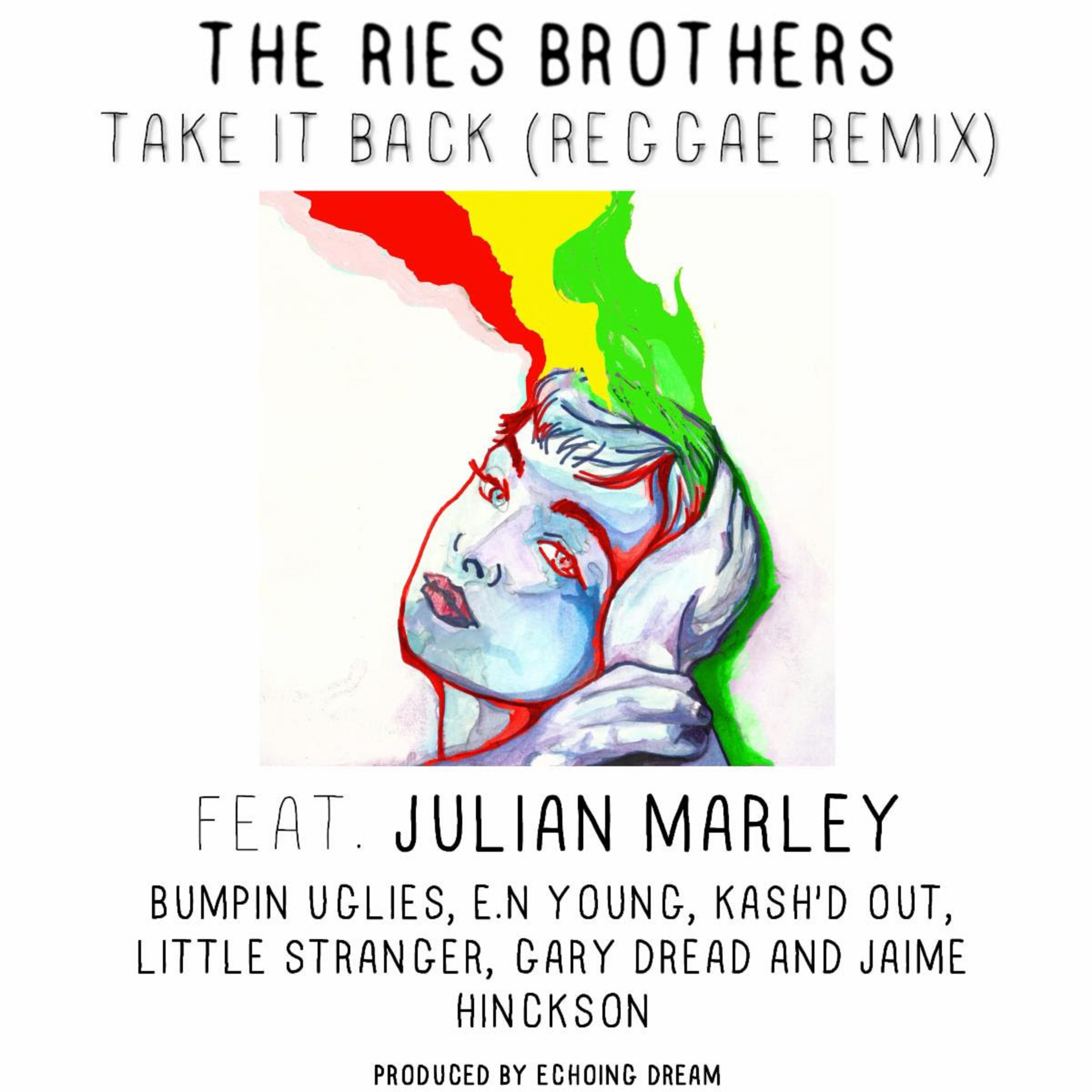 "The Ries Brothers Release ""Take It Back"" Reggae Remix ft. Julian Marley & More, Out Now!"