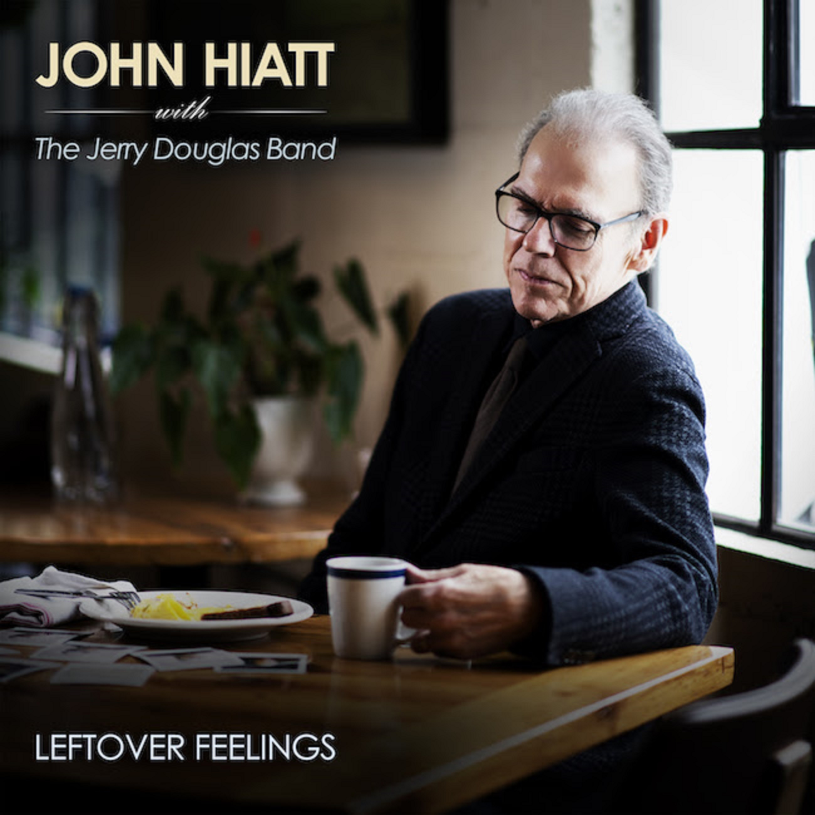 "John Hiatt with The Jerry Douglas Band To Release ""Leftover Feelings"" May 21st"