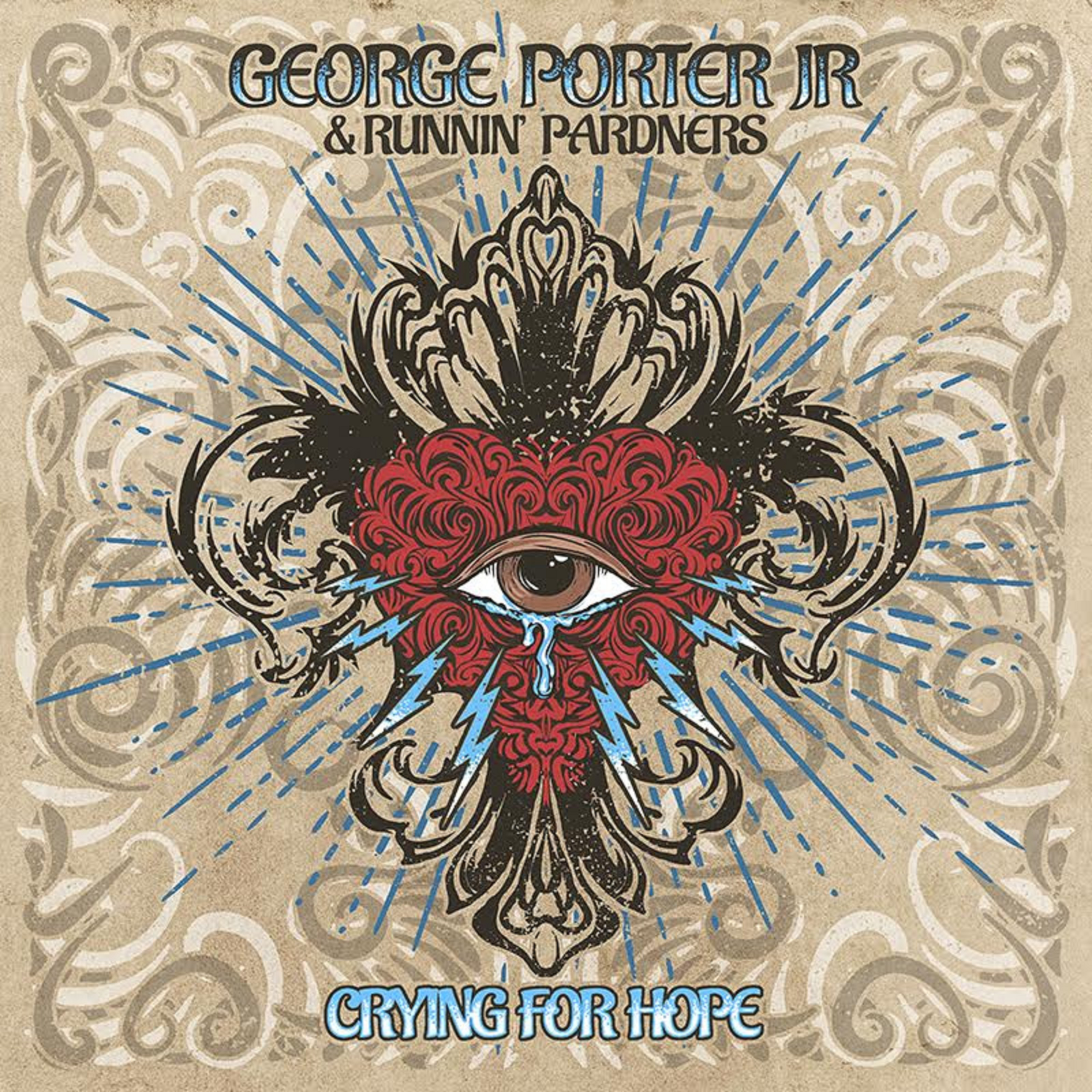 "GEORGE PORTER JR RELEASES NEW RUNNIN' PARDNERS ALBUM ""CRYING FOR HOPE"" TODAY"