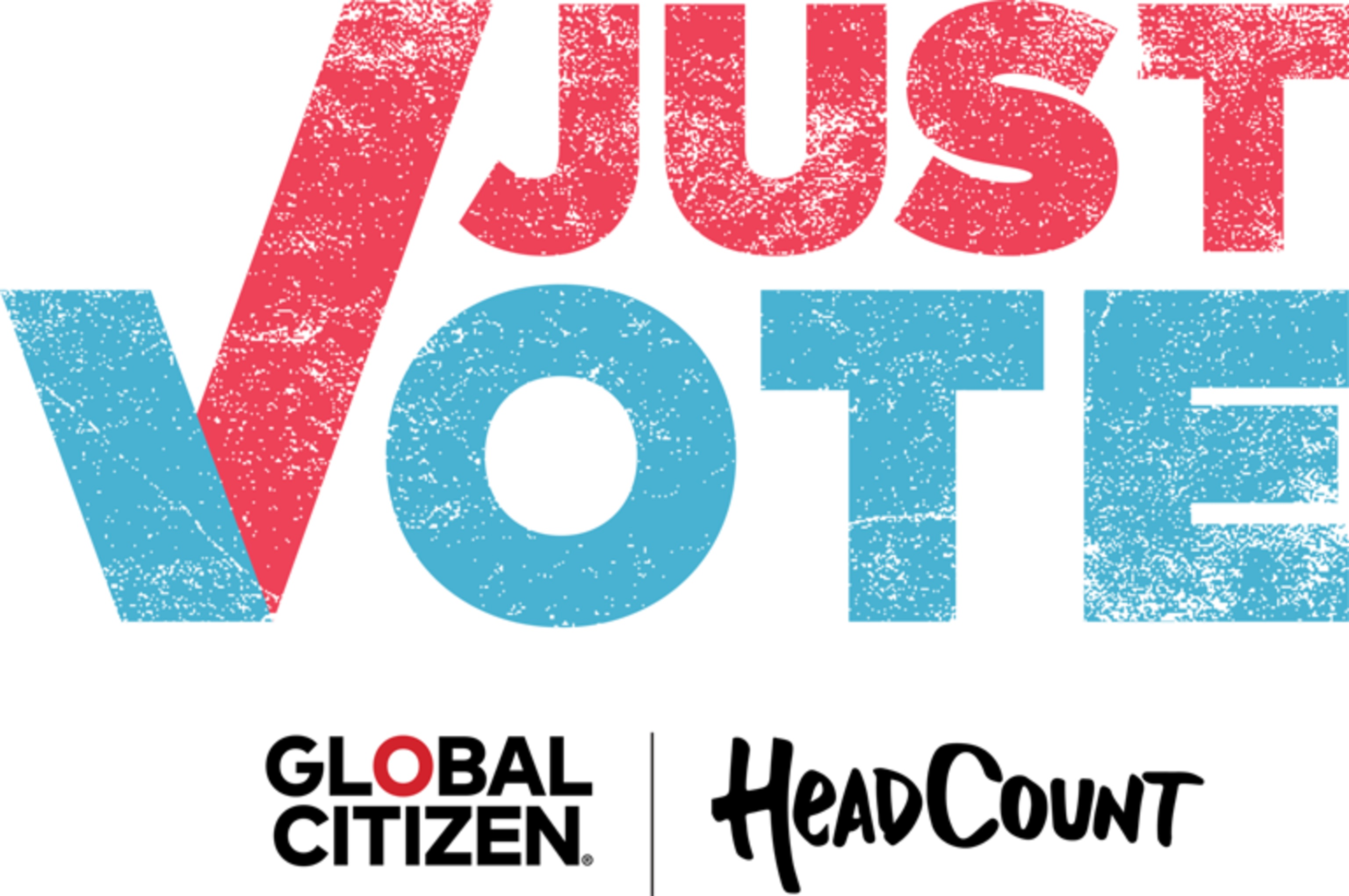 HeadCount & Global Citizen Announce JUST VOTE To Mobilize Young Voters