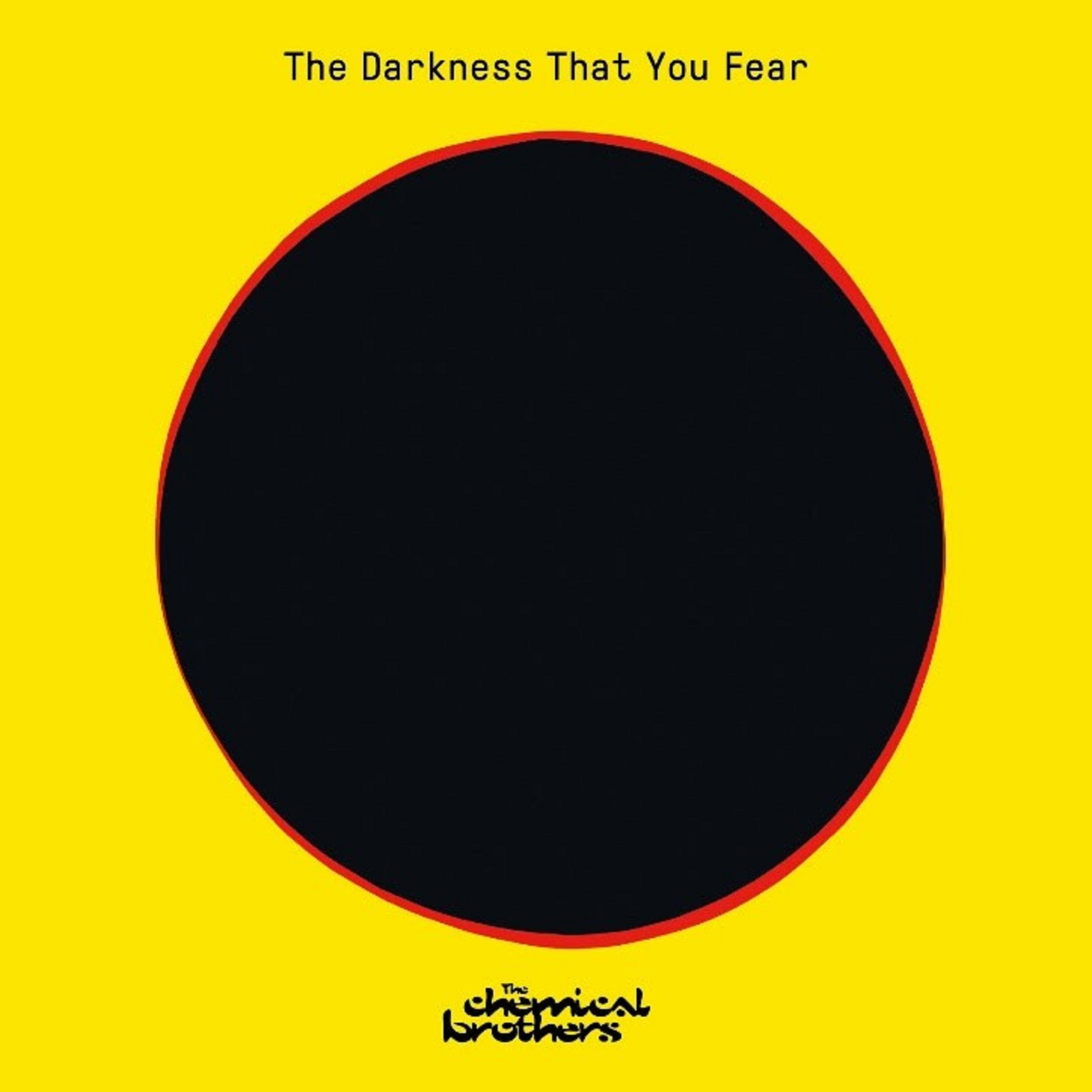 "THE CHEMICAL BROTHERS RELEASE NEW SINGLE ""THE DARKNESS THAT YOU FEAR"""