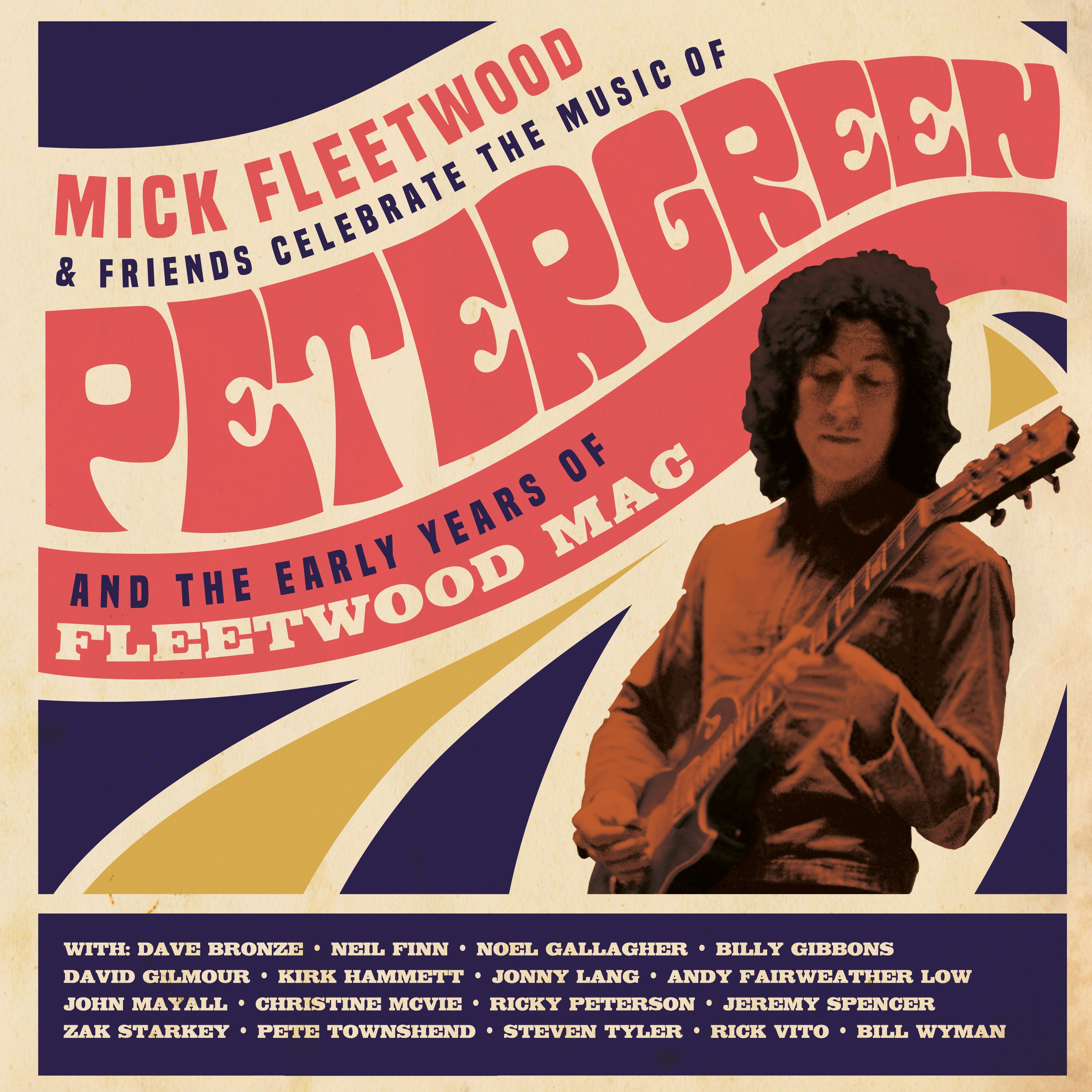 ALL-STAR CAST WITH A ONE OF A KIND CONCERT - HONORING THE EARLY YEARS OF FLEETWOOD MAC AND FOUNDER PETER GREEN