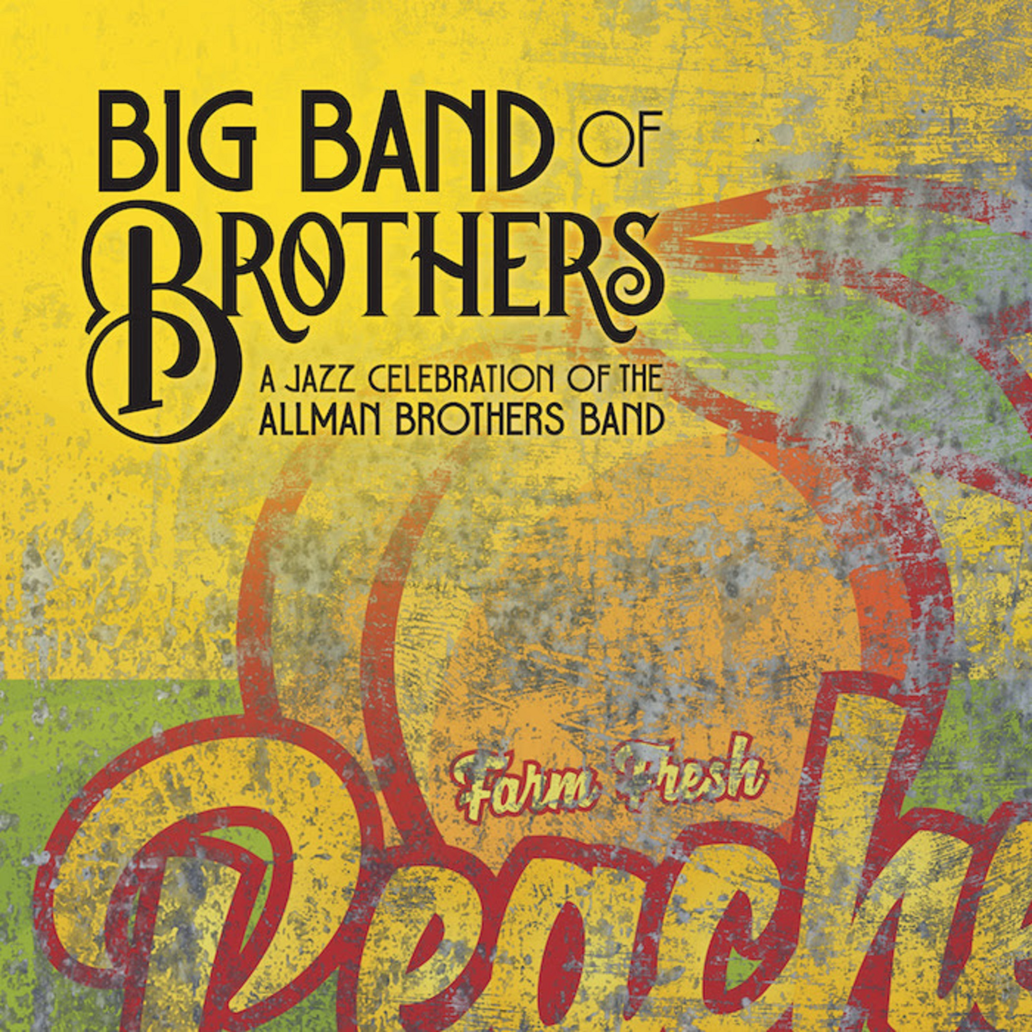"Big Band of Brothers ""A Jazz Celebration of the Allman Brothers Band"" Out Now!"