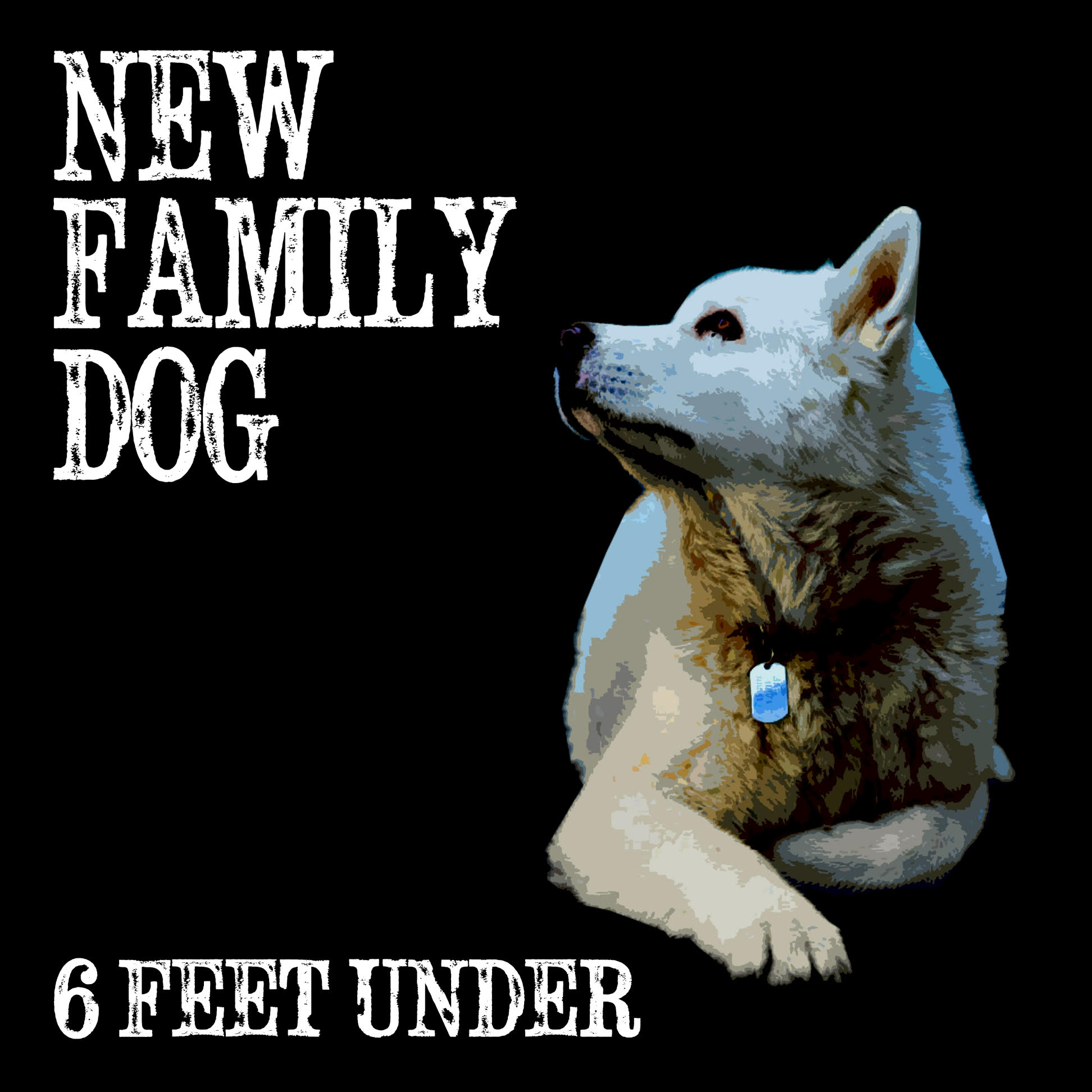 "GW Premiere: New Family Dog's ""6 Feet Under"""