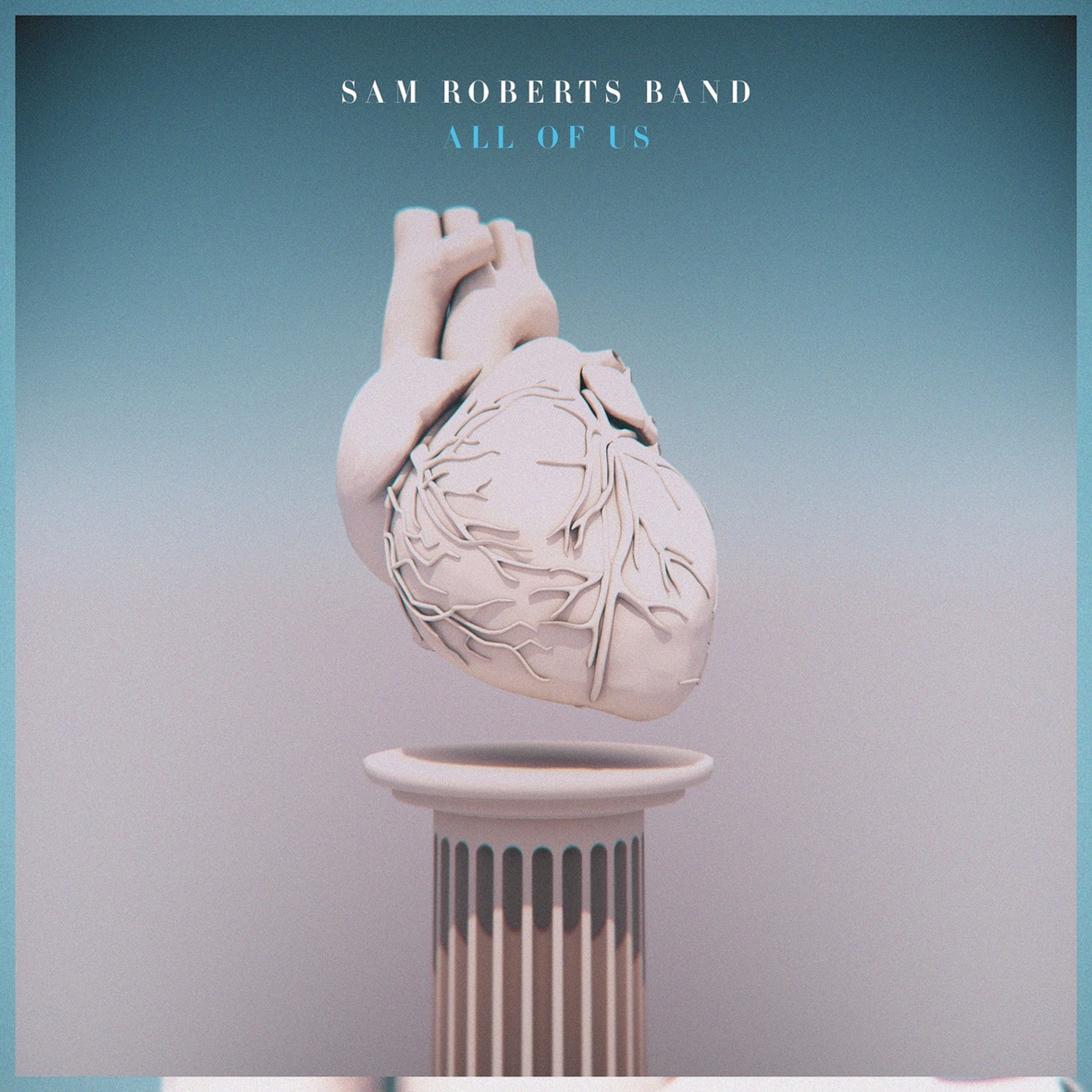 Out now: 'ALL OF US' by Sam Roberts Band