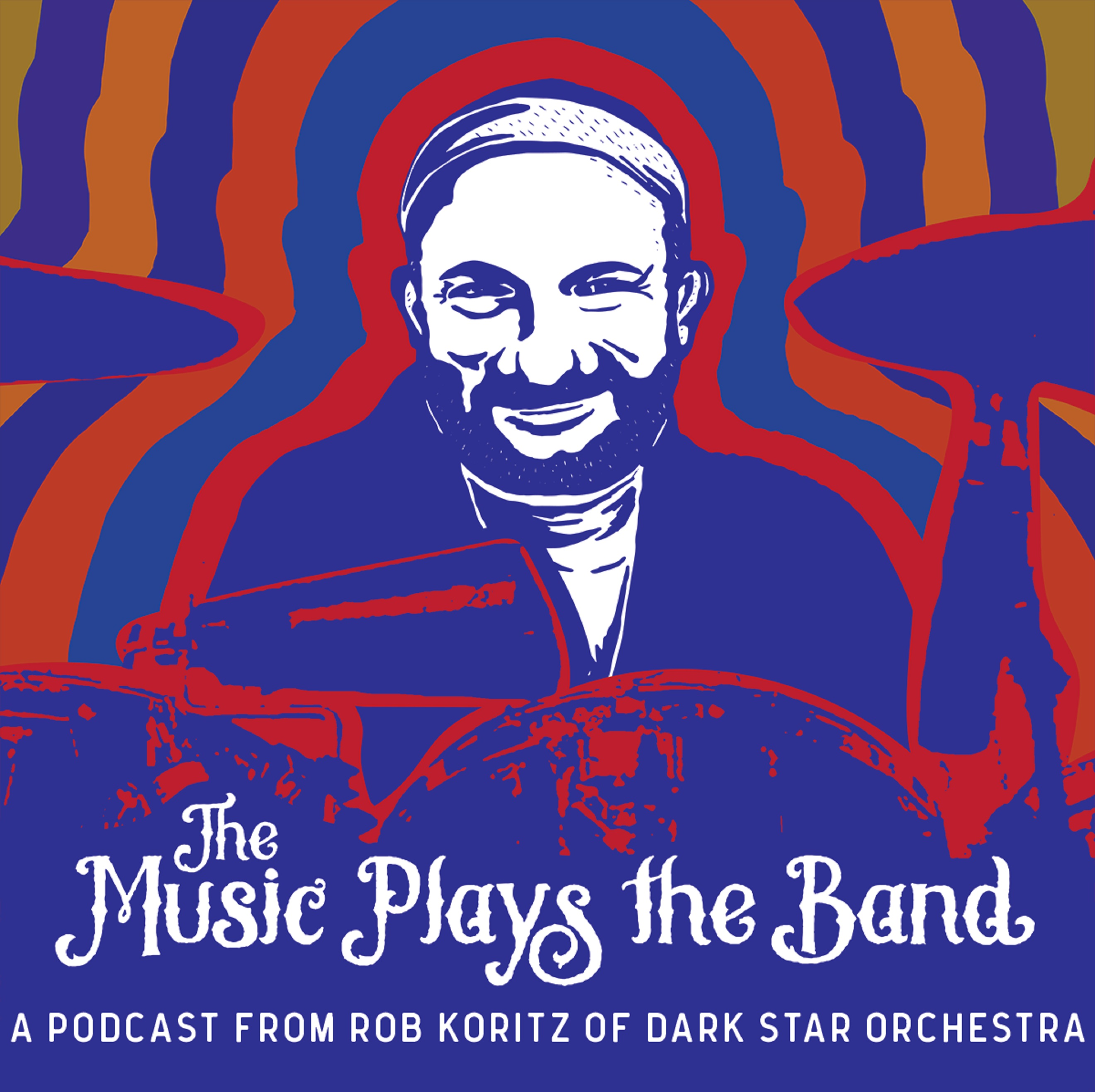 Dark Star Orchestra Drummer Rob Koritz Launches 'The Music Plays the Band' Podcast