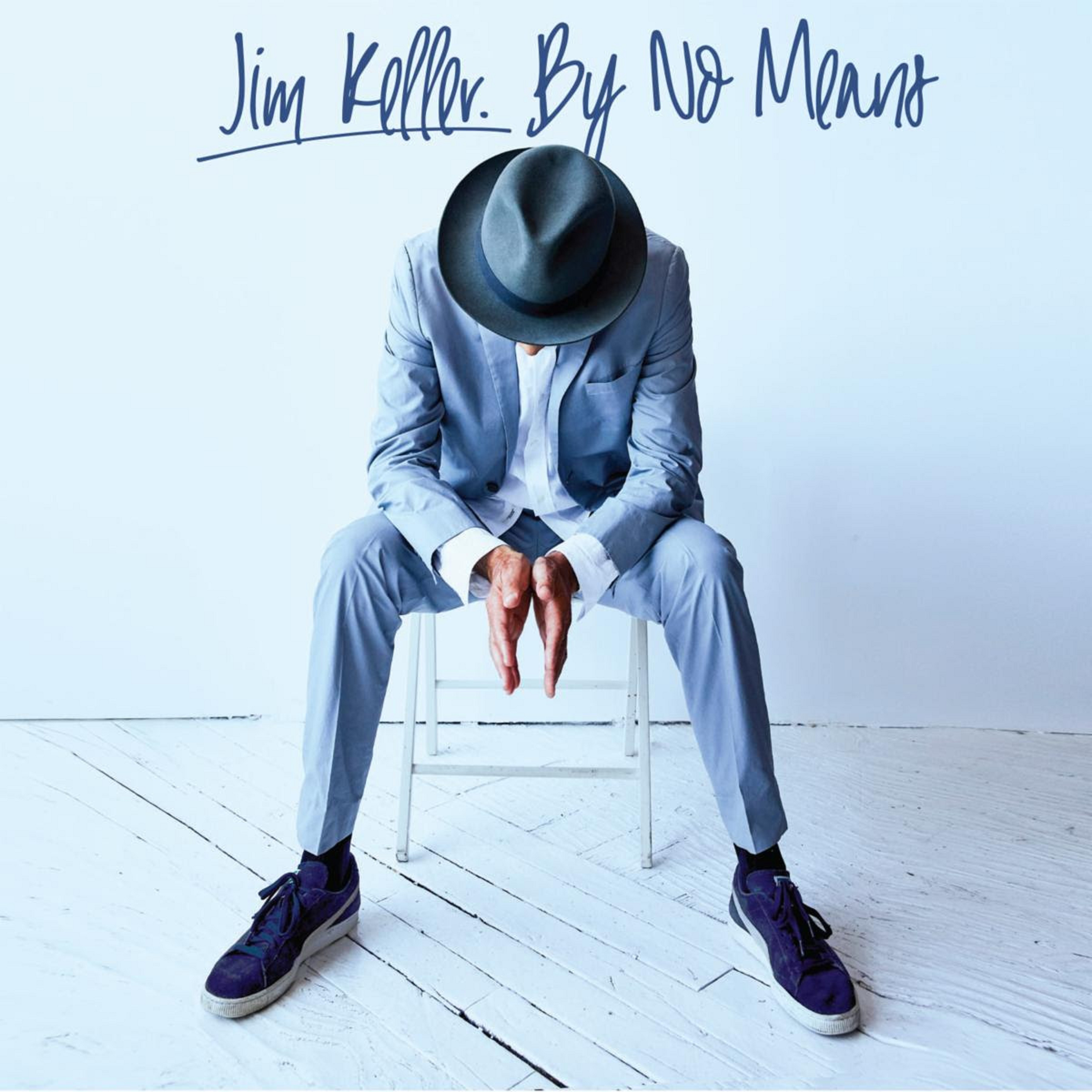 "Jim Keller just released ""By No Means"""