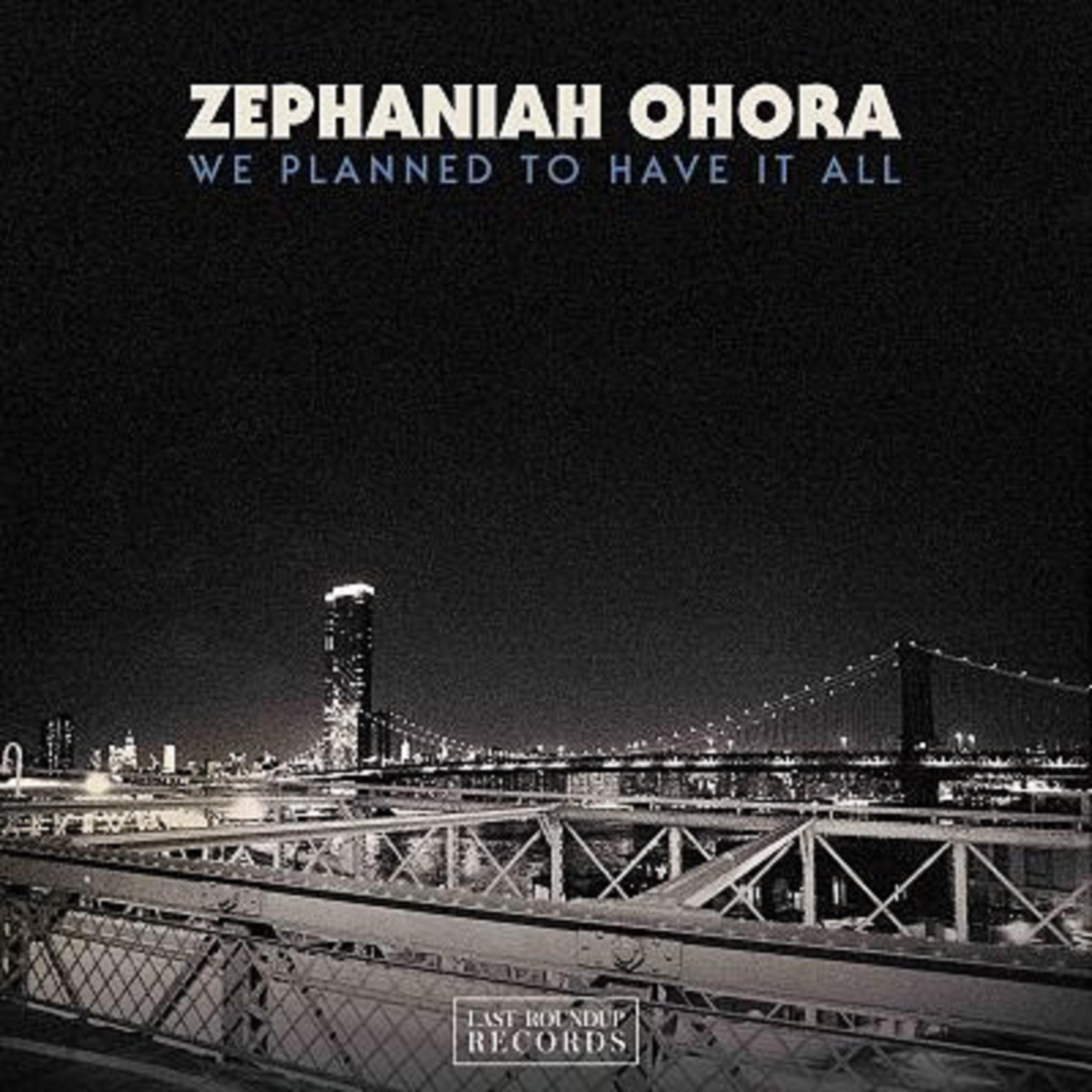 "Zephaniah OHora Releases ""We Planned To Have It All"""