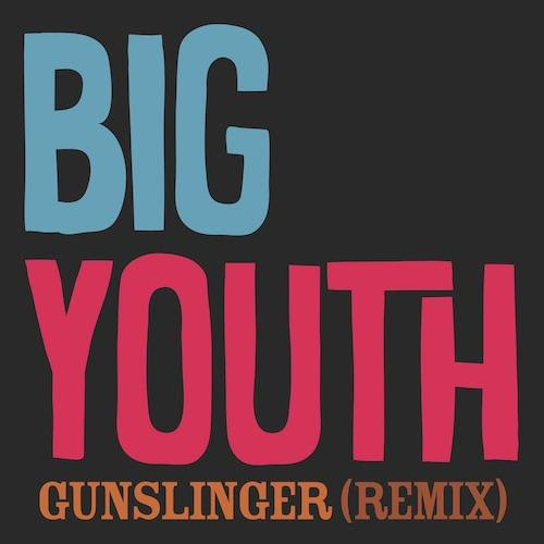 "BO DIDDLEY'S ""GUNSLINGER""  (ROB JEVONS REMIX) PERFORMED BY BIG YOUTH"
