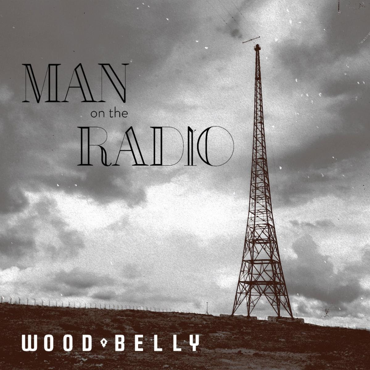 Wood Belly:  Man On The Radio