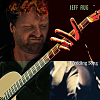 Jeff Aug | Wedding Song | New Music Review