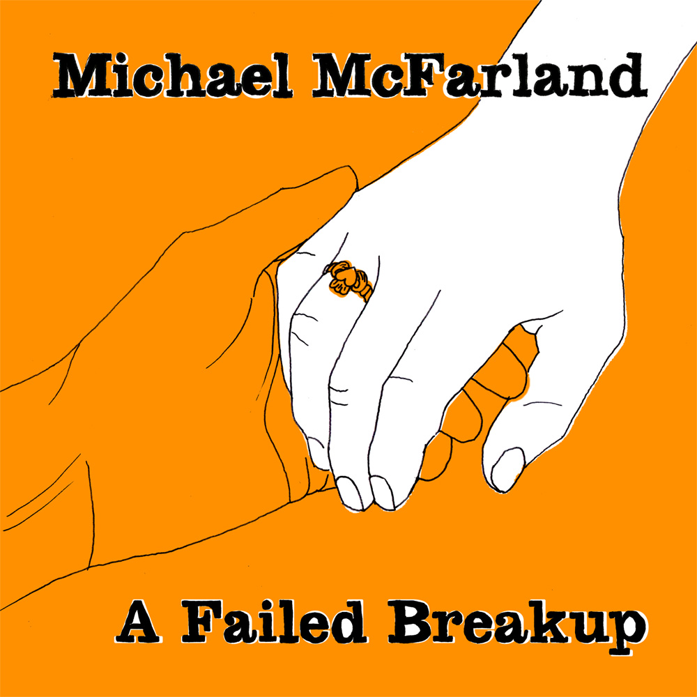 Michael McFarland |  A Failed Breakup | Review