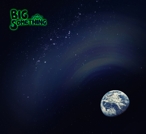 BIG Something | BIG Something | New Music Review