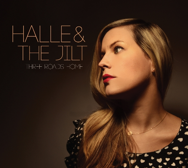 "Halle & The Jilt Releases ""Three Roads Home"" on April 16, 2013"