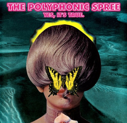 The Polyphonic Spree  | Yes: It's True! | Review