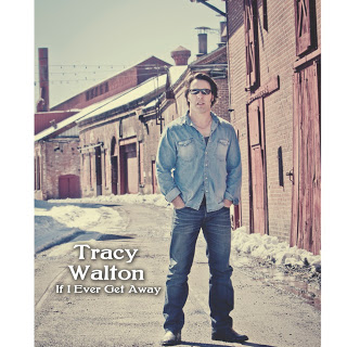 Tracy Walton | If I Ever Get Away | New Music Review